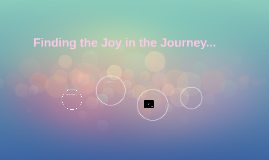Finding the Joy in the Journey...