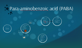 Copy of Para-aminobenzoic acid (PABA)