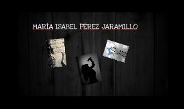 MARÍA ISABEL PÉREZ JARAMILLO