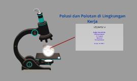 Copy of Polusi dan Polutan di Lingkungan Kerja