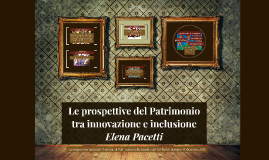 Le prospettive del Patrimonio tra innovazione e inclusione
