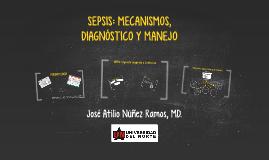 SEPSIS: MECANISMOS, DIAGNÓSTICO Y MANEJO