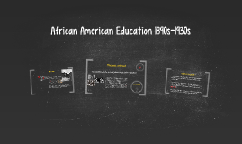 African American Education 1890s-1930s