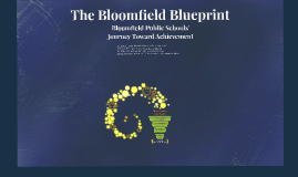 Copy of The Bloomfield Blueprint: Bloomfield Public Schools Journey Toward Coherence