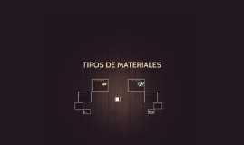 Copy of  tipos de materiales de juan millan