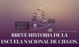 BREVE HISTORIA DE LA ESCUELA NACIONAL DE CIEGOS.