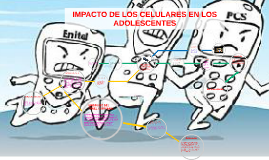 IMPACTO DE LOS CELULARES EN LOS ADOLECENTES