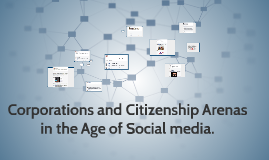 Corporations and Citizenship Arenas in the age of social med