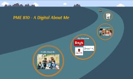 PME 810 A Digital About Me