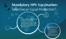 Mandatory HPV Vaccine: Selective or Equal Protection?