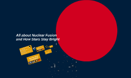 All about Nuclear Fusion and Stars