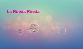 La Rueda Rueda