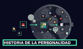 HISTORIA DE LA PERSONALIDAD