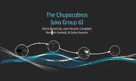 Chupacabras (aka Group 6)