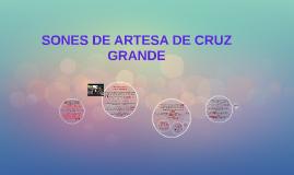 SONES DE ARTESA DE CRUZ GRANDE
