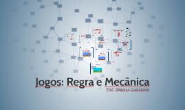 Jogos: Regra e Mecânica