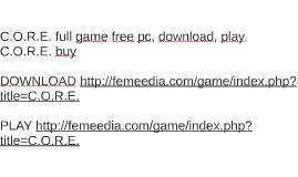 C.O.R.E. full game free pc, download, play. C.O.R.E. buy
