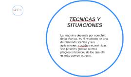 TECNICAS Y SITUACIONES