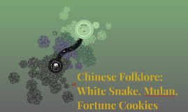 Chinese Folklore: White Snake, Mulan, Fortune Cookies