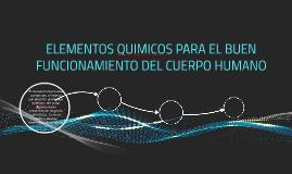 ELEMENTOS QUIMICOS PARA EL BUEN FUNCIONAMIENTO DEL CUERPO HU