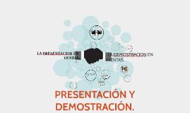 PRESENTACIÓN Y DEMOSTRACIÓN.