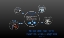 Nuclear Bombs Have Forever Impacted How Humans Wage Wars