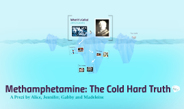 Methamphetamine: The Cold Hard Truth