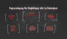 Copy of Pagsasalaysay Na Nagbibigay-diin Sa Balangkas