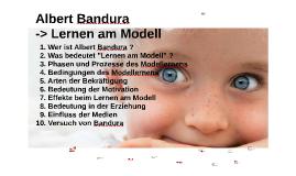 Albert Bandura : Lernen am Modell / Sozial-kognitive Lerntheorie