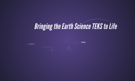 Bringing the Earth Science TEKS to Life
