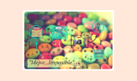 "Copy of ""Mejor...Imposible"""