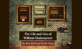 The Life and Lies of William Shakespeare