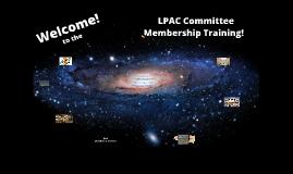 Copy of LPAC Committee Membership Training