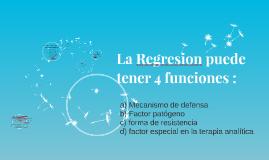 La Regresion puede tener 4 funciones :