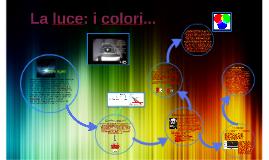 La luce: i colori...