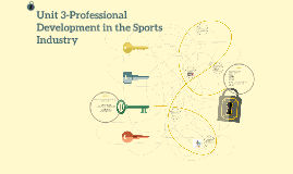 Unit 3-Professional Development in the Sports Industry