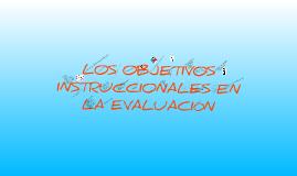 Copy of LOS OBJETIVOS INSTRUCCIONALES EN LA EVALUACIÓN