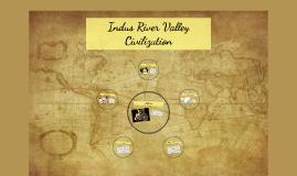 Copy of Indus River Valley Civilization