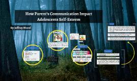 How Parent's Communication Impact Adolescents Self Esteem