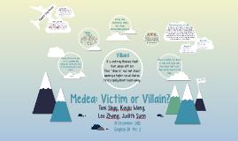 Copy of Medea: Victim or Villain?