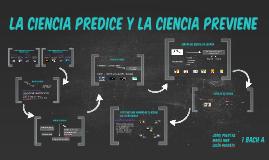 La ciencia predice y la ciencia previene