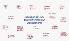 Transitioning From Student Nurse to New Graduate Nurse
