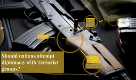 Should nations attempt diplomacy with Terrorist groups?