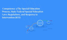 Competency 6:The Special Education Process, State/Federal S