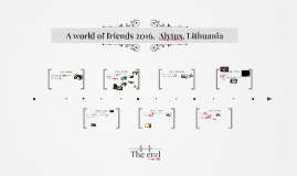 A world of friends 2016.  Alytus, Lithuania