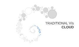Traditional Vs Cloud
