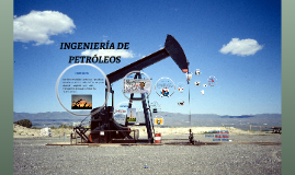 INGENIERIA DE PEROLEOS