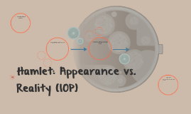 hamlet appearance vs reality Appearance vs reality home analysis 1 analysis 2 the disparity that can occur between appearance and reality hamlet's father.