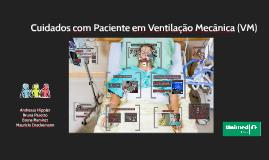 Cuidados com Paciente em Ventilação Mecânica (VM)