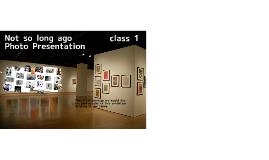 Not so long ago photo presentation class 1